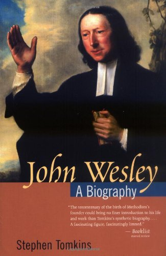 9780802824998: John Wesley: A Biography