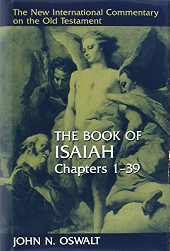The Book of Isaiah, Chapters 1 39 (Hardcover): John N. Oswalt
