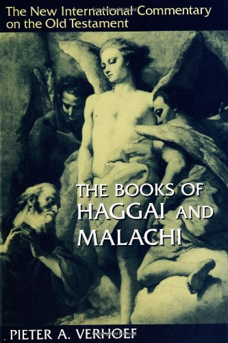 9780802825339: The Books of Haggai and Malachi (The New International Commentary on the Old Testament)