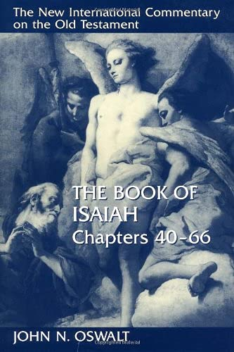 The Book of Isaiah, Chapters 1-39 (The New International Commentary on the Old Testament) - Oswalt, John N.