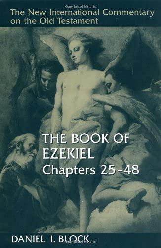 The Book of Ezekiel: Chapters 25-48 (Hardback): Daniel I. Block