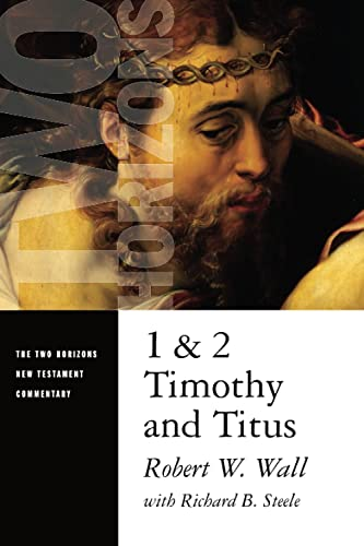 9780802825629: 1 and 2 Timothy and Titus (Two Horizons New Testament Commentaries)
