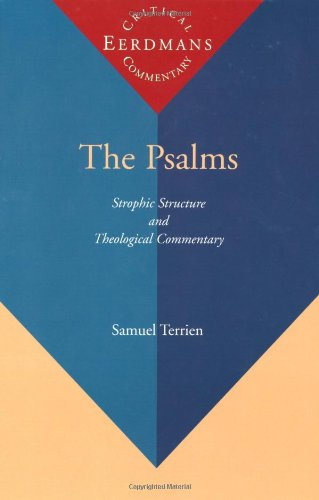 The Psalms: Strophic Structure and Theological Commentary (Eerdmans Critical Commentary)
