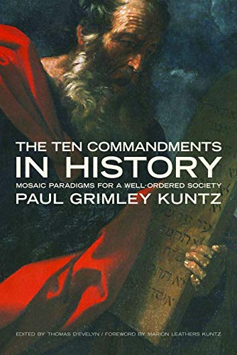 9780802826602: The Ten Commandments in History: Mosaic Paradigms for a Well-Ordered Society (Emory University Studies in Law and Religion)