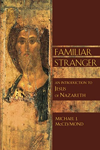 9780802826800: The Familiar Stranger: An Introduction to Jesus of Nazareth (Bible in Its World)