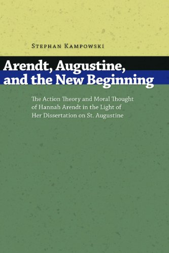 9780802827241: Arendt, Augustine, and the New Beginning: The Action Theory and Moral Thought of Hannah Arendt in the Light of Her Dissertation on St. Augustine