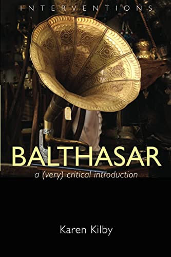 9780802827388: Balthasar: A (Very) Critical Introduction