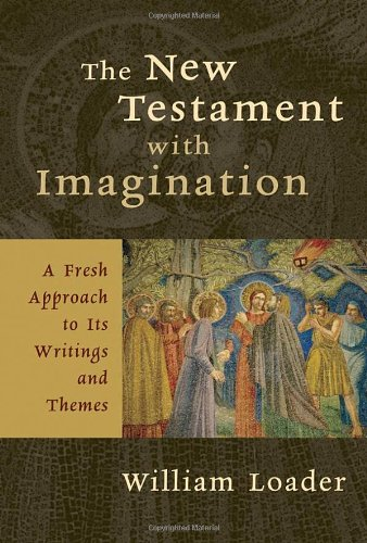 9780802827463: The New Testament with Imagination: A Fresh Approach to Its Writings and Themes