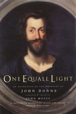 One Equall Light: An Anthology of the Writings of John Donne (0802827721) by Moses, John; Williams, Rowan