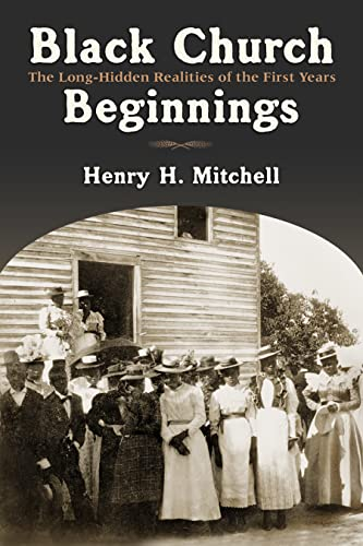 9780802827852: Black Church Beginnings: The Long-Hidden Realities of the First Years