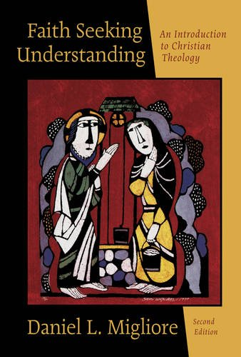 Faith Seeking Understanding: An Introduction to Christian Theology: Daniel L. Migliore
