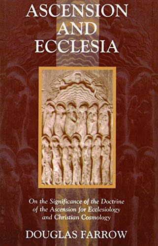 9780802827913: Ascension and Ecclesia: On the Significance of the Doctrine of the Ascension for Ecclesiology and Christian Cosmology