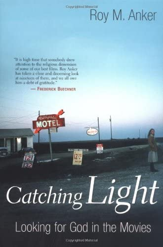 9780802827951: Catching Light: Looking for God in the Movies