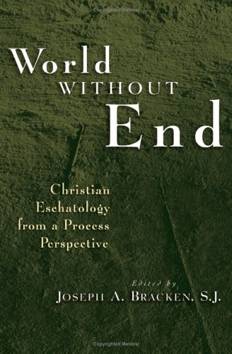 9780802828118: World Without End: Christian Eschatology From A Process Perspective
