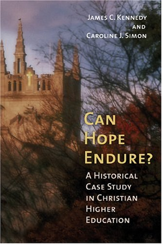 Can Hope Endure?: A Historical Case Study: Kennedy, James C,
