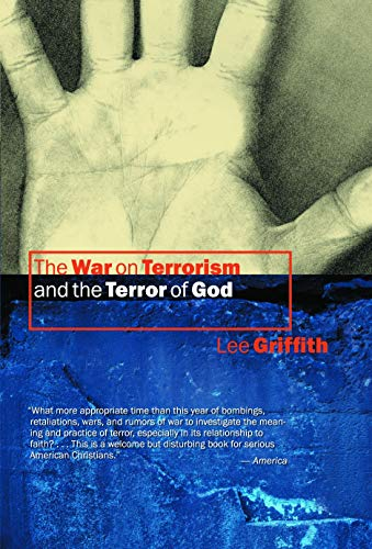 The War On Terrorism And The Terror Of God: Lee Griffith