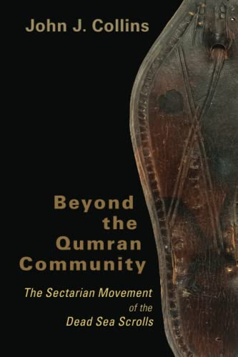 9780802828873: Beyond the Qumran Community: The Sectarian Movement of the Dead Sea Scrolls