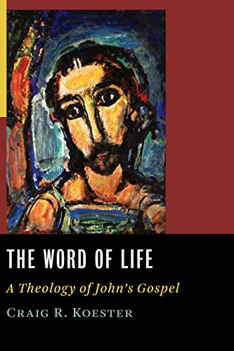 9780802829382: The Word of Life: A Theology of John's Gospel