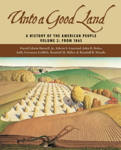 9780802829450: Unto A Good Land: A History Of The American People, Volume 2: From 1865
