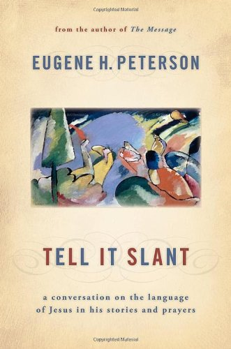 9780802829542: Tell It Slant: A Conversation on the Language of Jesus in His Stories and Prayers