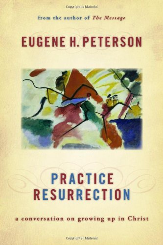 9780802829559: Practice Resurrection: A Conversation on Growing Up in Christ