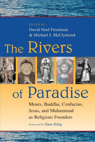 9780802829573: The Rivers of Paradise: Moses, Buddha, Confucius, Jesus, and Muhammad as Religious Founders