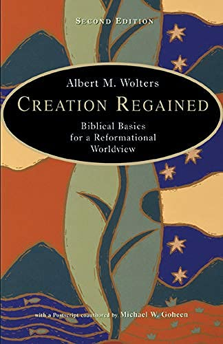 9780802829696: Creation Regained: Biblical Basics for a Reformational Worldview