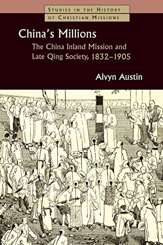 9780802829757: China's Millions: The China Inland Mission and Lat Qing Society, 1832-1905 (Studies in the History of Christian Missions)