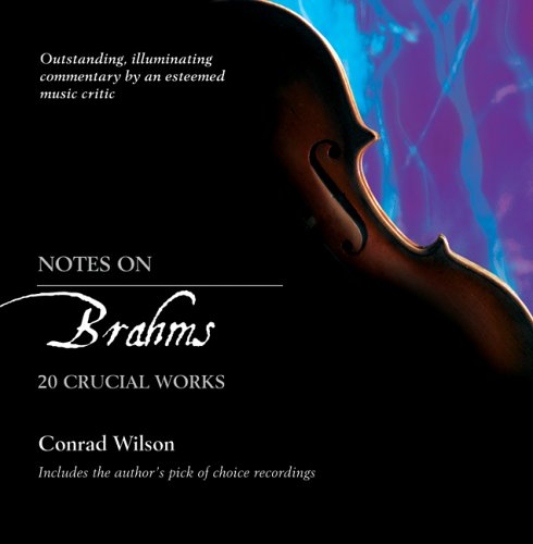 9780802829917: Notes on Brahms: 20 Crucial Works