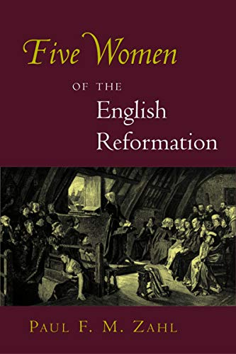 9780802830456: Five Women of the English Reformation