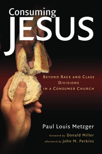 9780802830685: Consuming Jesus: Beyond Race and Class Divisions in a Consumer Church