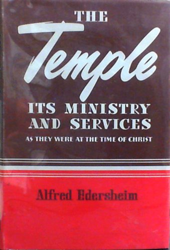 9780802830807: The Temple: Its Ministry and Services As They Were At the Time of Jesus Christ