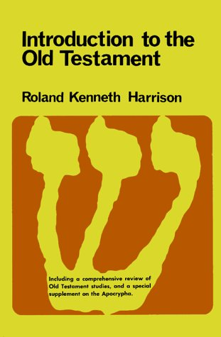 Introduction to the Old Testament Part 2: With a Comprehensive Review of Old Testament Studies and a Special Supplement on the Apocrypha (0802831079) by Harrison, Roland Kenneth
