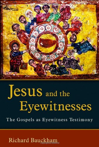 9780802831620: Jesus and the Eyewitnesses: The Gospels as Eyewitness Testimony
