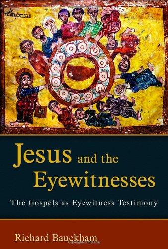 9780802831620: Jesus and the Eyewitnesses: The Gospels as Eyewitness Testimony