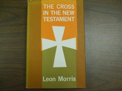 The Cross in the New Testament: Leon. Morris