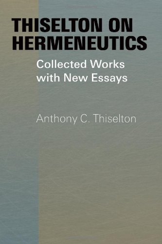 9780802832368: Thiselton on Hermeneutics: Collected Works with New Essays