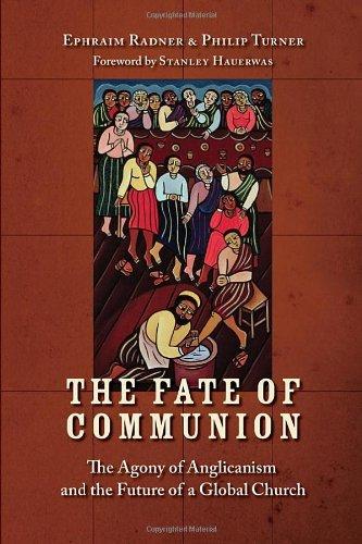 The Fate of Communion : The Agony: Ephraim Radner; Philip