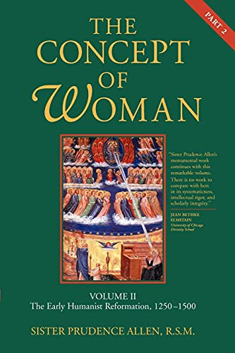 9780802833471: The Concept of Woman: The Early Humanist Reformation, 1250-1500