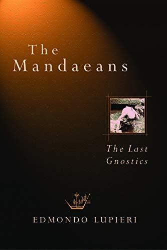 9780802833501: The Mandaeans: The Last Gnostics