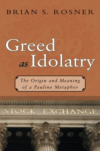 9780802833747: Greed as Idolatry: The Origin and Meaning of a Pauline Metaphor