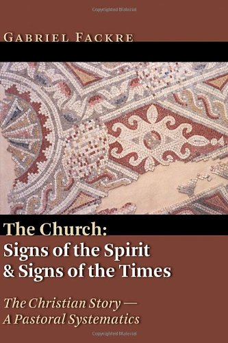 9780802833921: The Church: Signs of the Spirit and Signs of the Times (Christian Story, a Pastoral Systematics)
