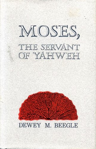 9780802834065: Moses, the Servant of Yahweh