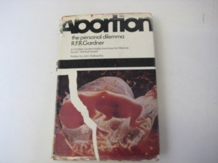 Abortion: The Personal Dilemma: Gardner, R. F. R.