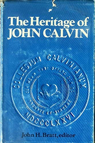 9780802834256: The heritage of John Calvin;: Heritage Hall lectures, 1960-70 (Heritage Hall publications)