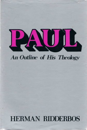 Paul: An Outline of His Theology (0802834388) by Herman N. Ridderbos
