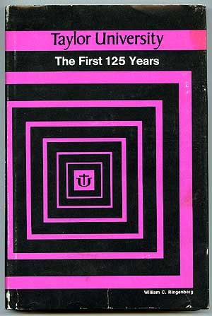 Taylor University,: The first 125 years,: Ringenberg, William C
