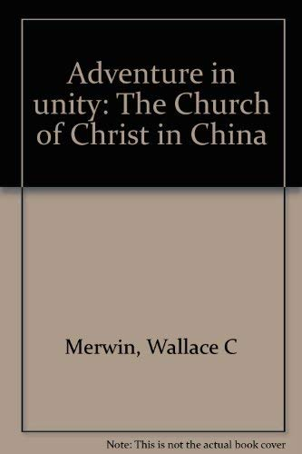 9780802834416: Adventure in Unity, The Church of Christ in China