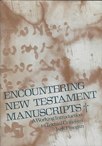 Encountering New Testament manuscripts;: A working introduction: Finegan, Jack