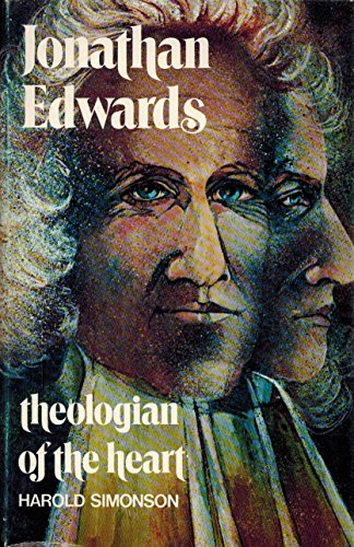 9780802834485: Jonathan Edwards, theologian of the heart,
